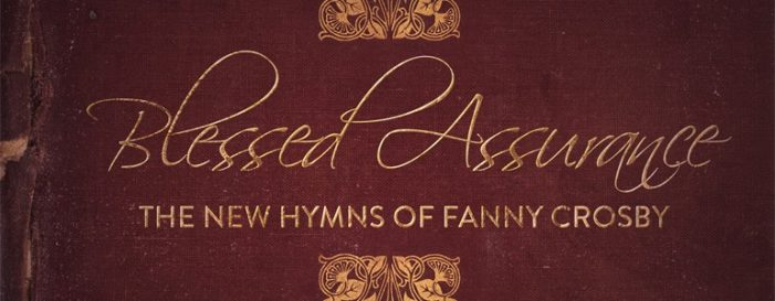 CD Choice: Blessed Assurance – The Songs of Fanny Crosby